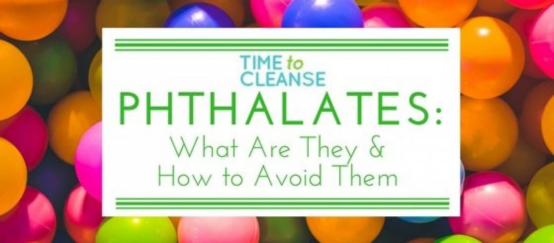 Phthalates What Are They & How to Avoid Them