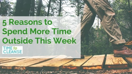 5 Reasons to Spend More Time Outside This Week