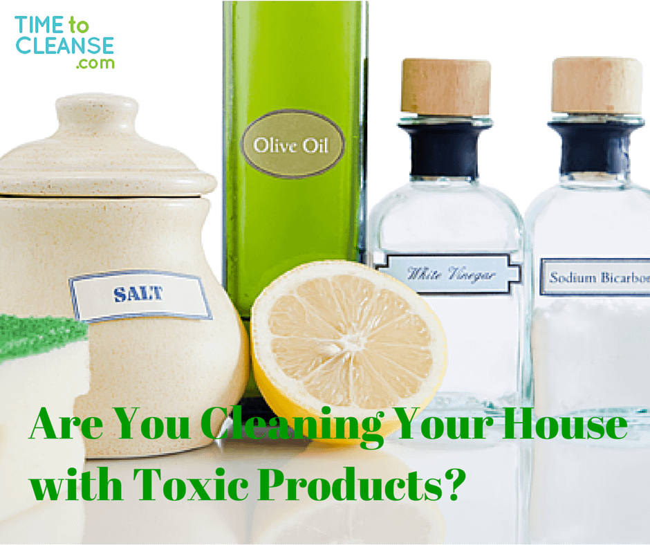 Are You Cleaning Your House with Toxic