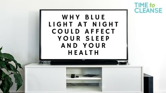 Why Blue Light at Night Could Affect Your Sleep and Your Health